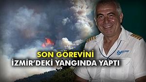 Son görevini İzmir'deki yangında yaptı