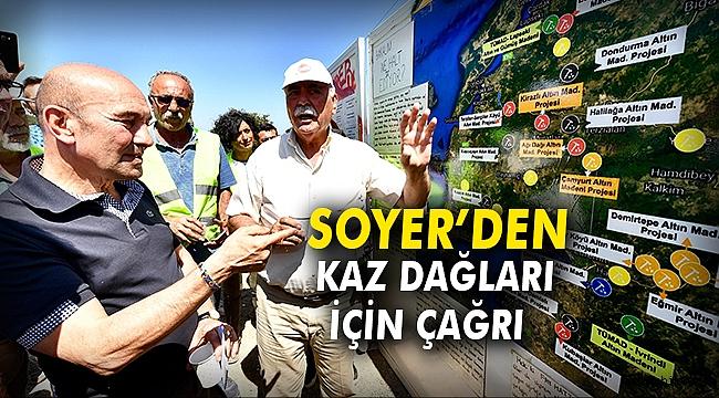 Soyer'den Kaz Dağları için çağrı