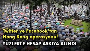 Twitter ve Facebook'tan Hong Kong operasyonu! Yüzlerce hesap askıya alındı