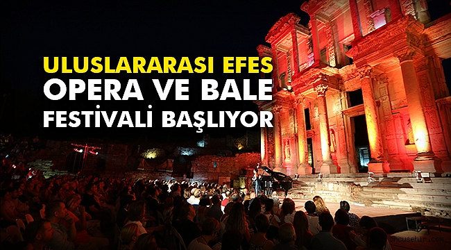 Uluslararası Efes Opera Ve Bale Festivali başlıyor