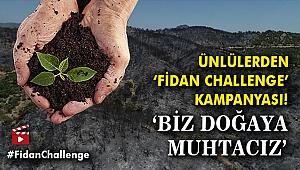 Ünlülerden  'fidan challenge ' kampanyası! 'Biz doğaya muhtacız'