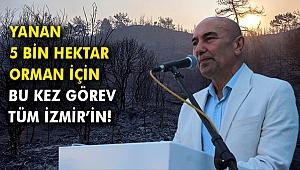 Yanan 5 bin hektar orman için bu kez görev tüm İzmir'in!