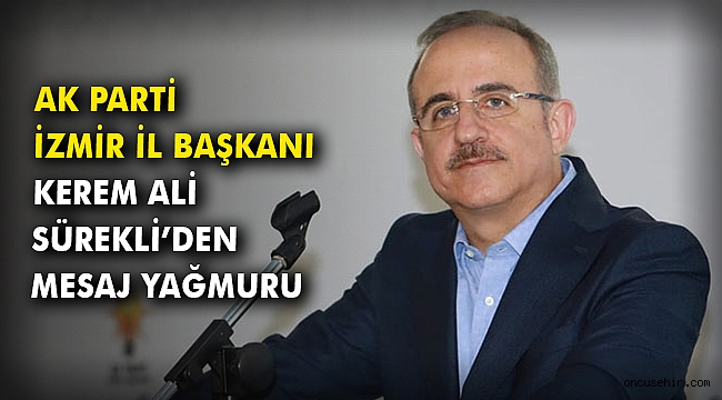AK Parti İzmir İl Başkanı Kerem Ali Sürekli'den mesaj yağmuru