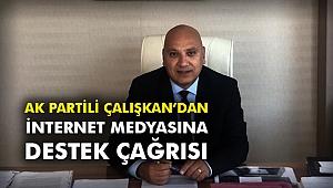 AK Partili Çalışkan'dan internet medyasına destek çağrısı