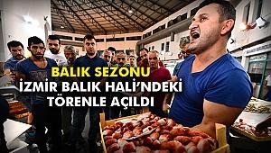 Balık sezonu İzmir Balık Hali'ndeki törenle açıldı