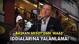 Başkan Aksoy'dan 'maaş' iddialarına yalanlama!