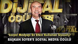 """Başkan Soyer'e """"Sosyal Medyayı En Etkin Kullanan Siyasetçi"""" ödülü"""