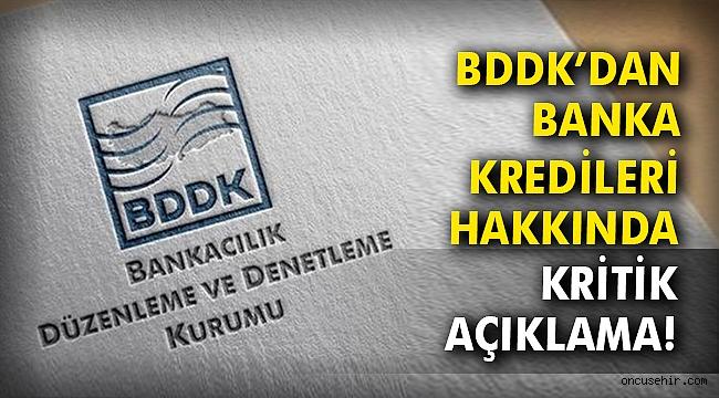 BDDK'dan banka kredileri hakkında kritik açıklaması!