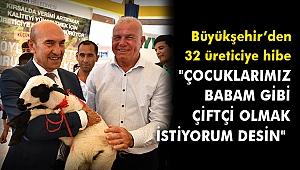 Büyükşehir'den 32 üreticiye hibe: