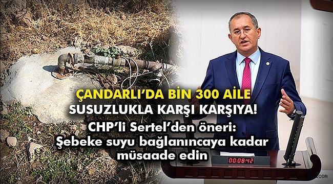Çandarlı'da bin 300 aile susuzlukla karşı karşıya!