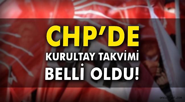 CHP'de kurultay takvimi belli oldu