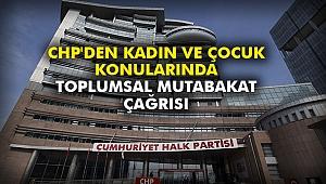 CHP'den kadın ve çocuk konularında toplumsal mutabakat çağrısı