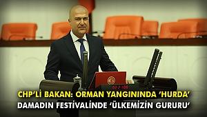 CHP'li Bakan: Orman yangınında 'hurda', damadın festivalinde 'ülkemizin gururu'