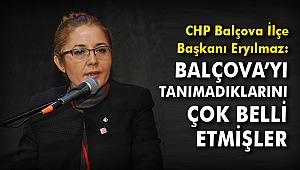 CHP'li Eryılmaz: Balçova'yı tanımadıklarını çok belli etmişler