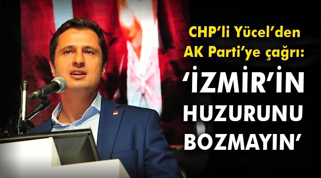 CHP'li Yücel'den AK Parti'ye çağrı: