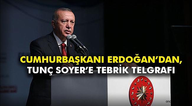 Cumhurbaşkanı Erdoğan'dan, Tunç Soyer'e tebrik telgrafı