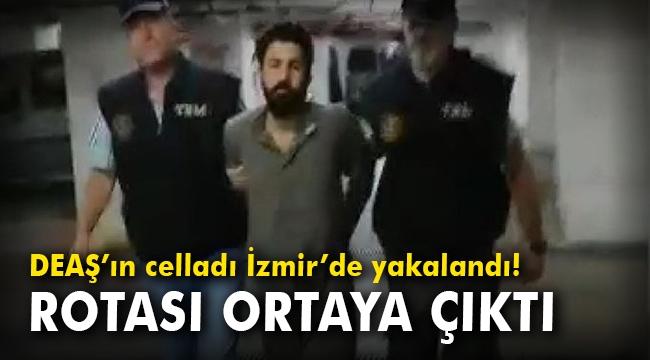 DEAŞ'ın celladı İzmir'de yakalandı! Rotası ortaya çıktı