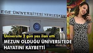 Ege Üniversitesi'nde kahreden kaza! Üniversite 2 gün yas ilan etti