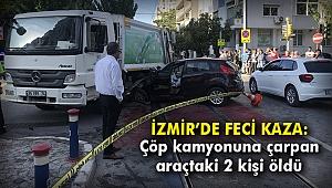 İzmir'de feci kaza: 2 ölü, 2 yaralı
