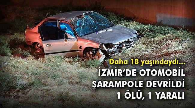 İzmir'de otomobil şarampole devrildi: 1 ölü, 1 yaralı