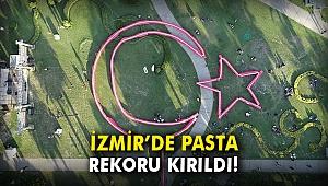 İzmir'de pasta rekoru kırıldı!