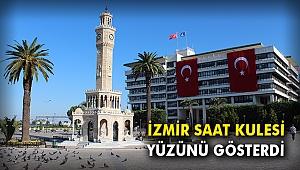 İzmir Saat Kulesi yüzünü gösterdi