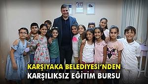 Karşıyaka Belediyesi'nden karşılıksız eğitim bursu