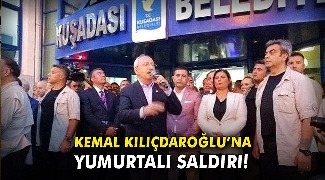 Kemal Kılıçdaroğlu'na yumurtalı saldırı!