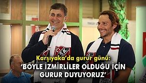 Karşıyaka'da gurur günü: