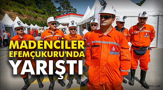 Madenciler Efemçukuru'nda yarıştı