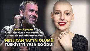 Neslican Tay'ın ölümü Türkiye'yi yasa boğdu!