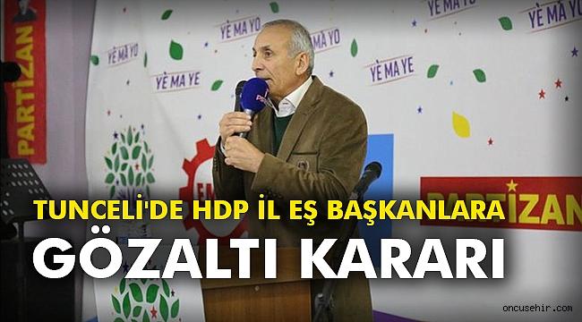 Tunceli'de HDP İl Eş Başkanlara gözaltı kararı