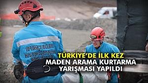 Türkiye'de ilk kez maden arama kurtarma yarışması yapıldı