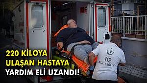 220 kiloya ulaşan hastaya yardım eli uzandı!