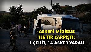 Askeri midibüs ile tır çarpıştı: 1 şehit, 14 asker yaralı