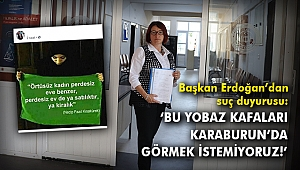 Başkan Erdoğan'dan suç duyurusu: 'Bu yobaz kafaları Karaburun'da görmek istemiyoruz!'