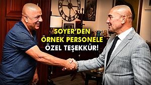 Başkan Soyer'den örnek personele özel teşekkür
