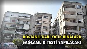 Bostanlı'daki yatık binalara sağlamlık testi yapılacak