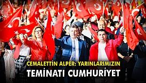 Cemalettin Alper: Yarınlarımızın teminatı Cumhuriyet