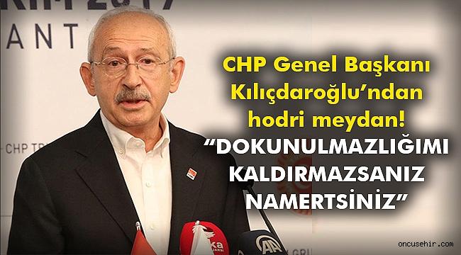 CHP Genel Başkanı Kılıçdaroğlu'ndan hodri meydan!
