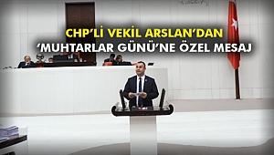 CHP'li vekil Arslan'dan 'Muhtarlar Günü'ne özel mesaj