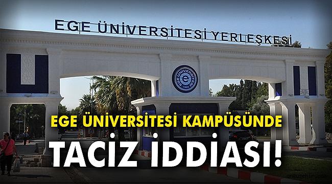 Ege Üniversitesi kampüsünde taciz iddiası!
