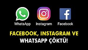 Facebook, Instagram ve WhatsApp çöktü!