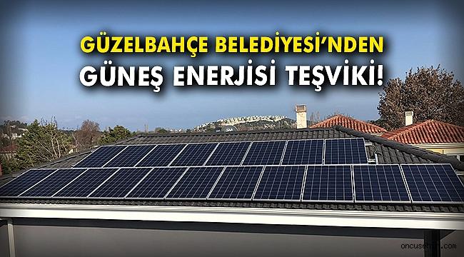 Güzelbahçe Belediyesi'nden güneş enerjisi teşviki