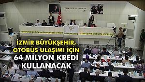 İzmir Büyükşehir, otobüs ulaşımı için 64 milyon kredi kullanacak