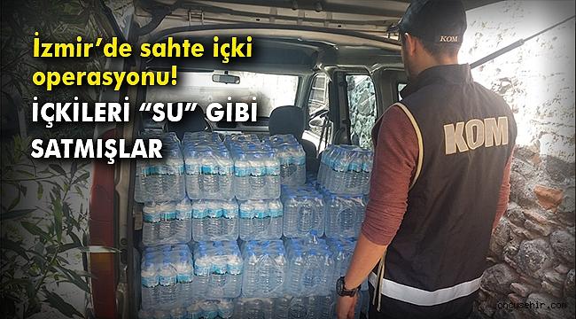 İzmir'de sahte içki operasyonu! İçkileri