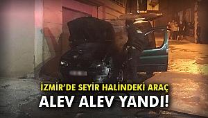 İzmir'de seyir halindeki araç alev alev yandı!