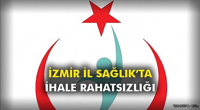 İzmir İl Sağlık'ta ihale rahatsızlığı