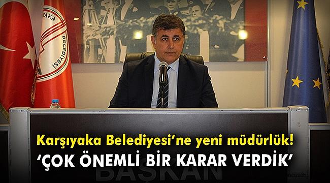 Karşıyaka Belediyesi'ne yeni müdürlük!