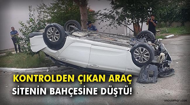 Kontrolden çıkan araç sitenin bahçesine düştü!